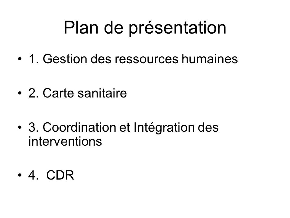 Plan de présentation 1. Gestion des ressources humaines