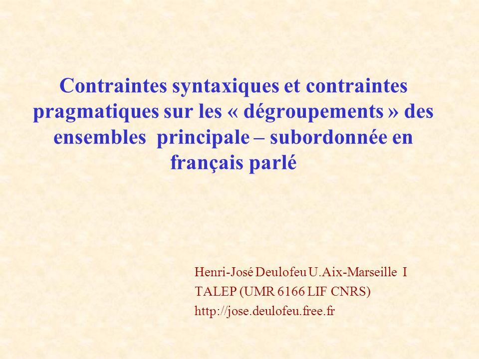 Contraintes syntaxiques et contraintes pragmatiques sur les « dégroupements » des ensembles principale – subordonnée en français parlé