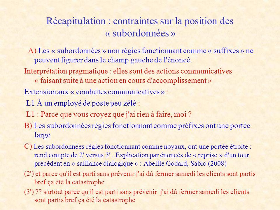 Récapitulation : contraintes sur la position des « subordonnées »