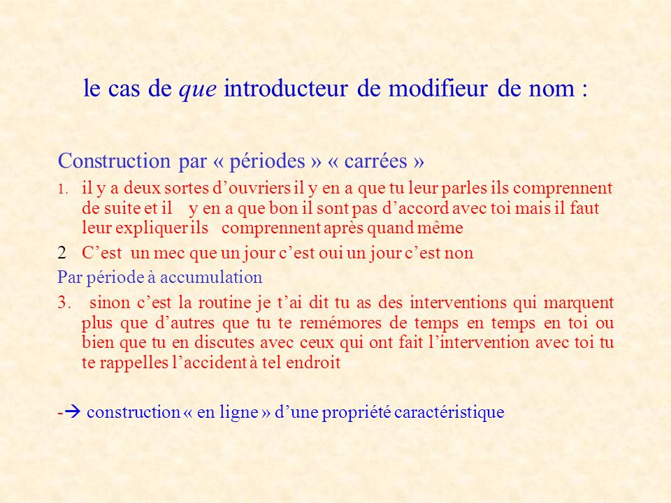 le cas de que introducteur de modifieur de nom :