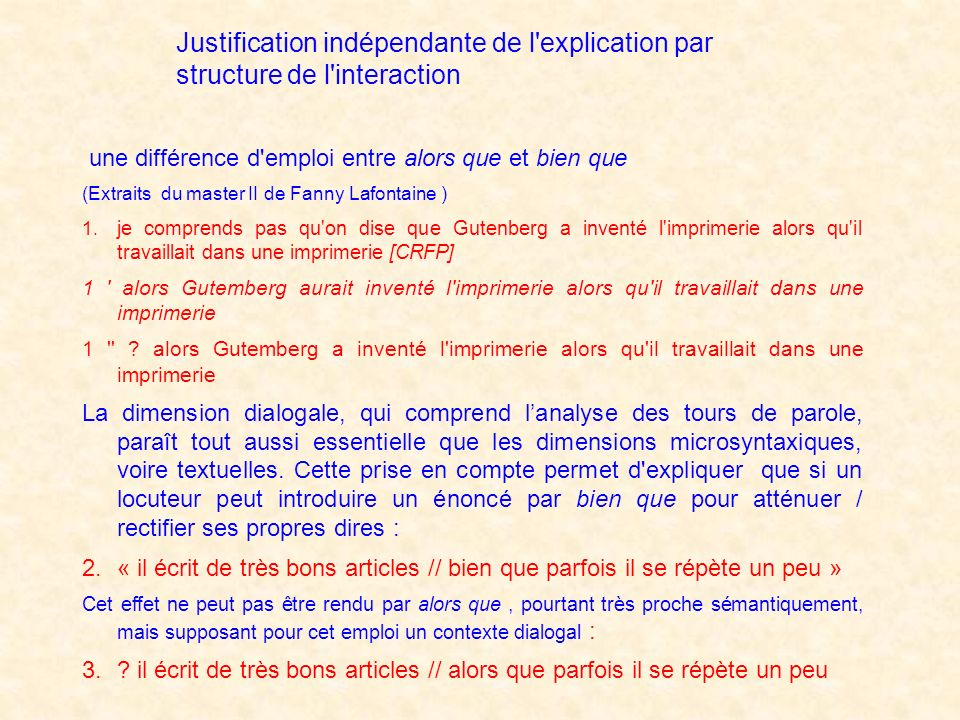 Justification indépendante de l explication par structure de l interaction