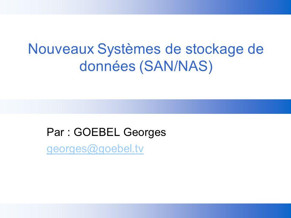 Nouveaux Systèmes de stockage de données (SAN/NAS)