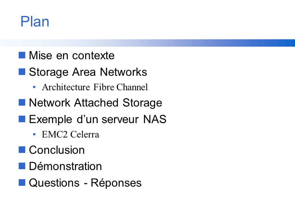 Plan Mise en contexte Storage Area Networks Network Attached Storage