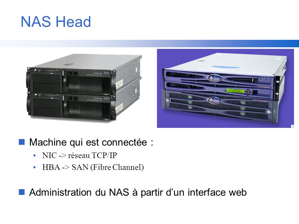 NAS Head Machine qui est connectée :