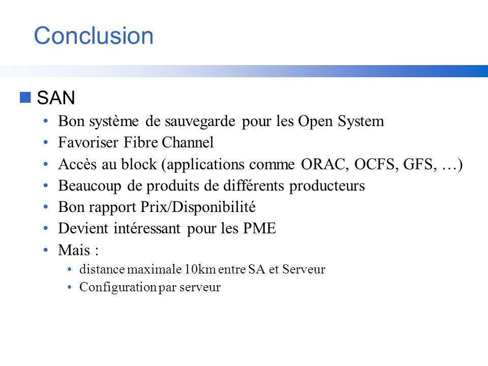Conclusion SAN Bon système de sauvegarde pour les Open System
