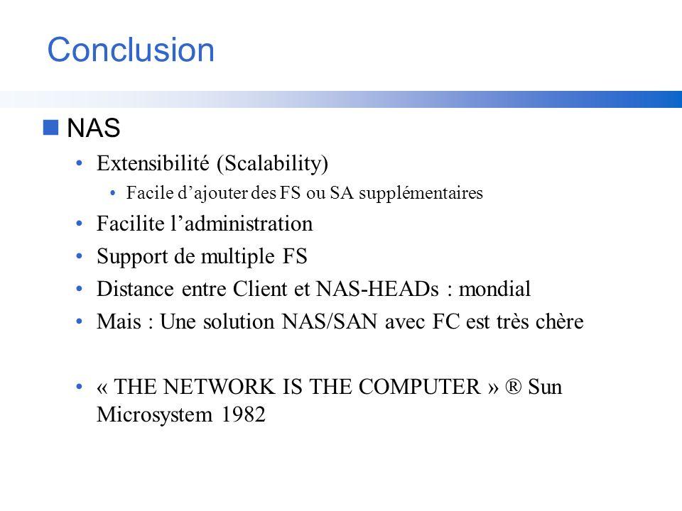 Conclusion NAS Extensibilité (Scalability) Facilite l'administration