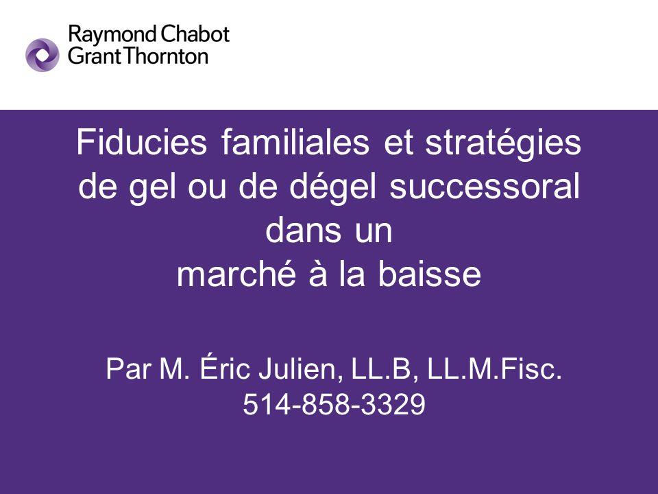 Par M. Éric Julien, LL.B, LL.M.Fisc. 514-858-3329