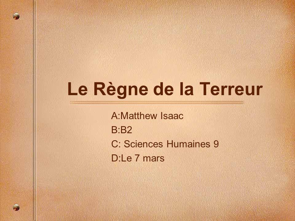 A:Matthew Isaac B:B2 C: Sciences Humaines 9 D:Le 7 mars