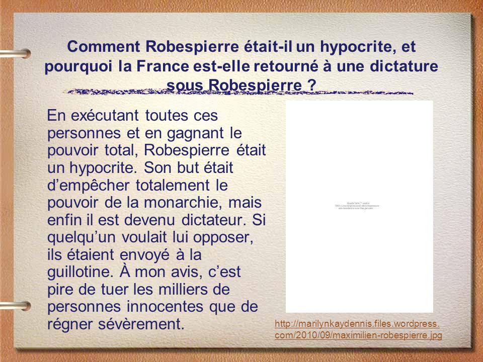 Comment Robespierre était-il un hypocrite, et pourquoi la France est-elle retourné à une dictature sous Robespierre