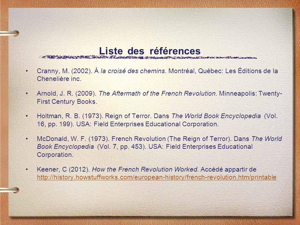 Liste des références Cranny, M. (2002). À la croisé des chemins. Montréal, Québec: Les Éditions de la Chenelière inc.