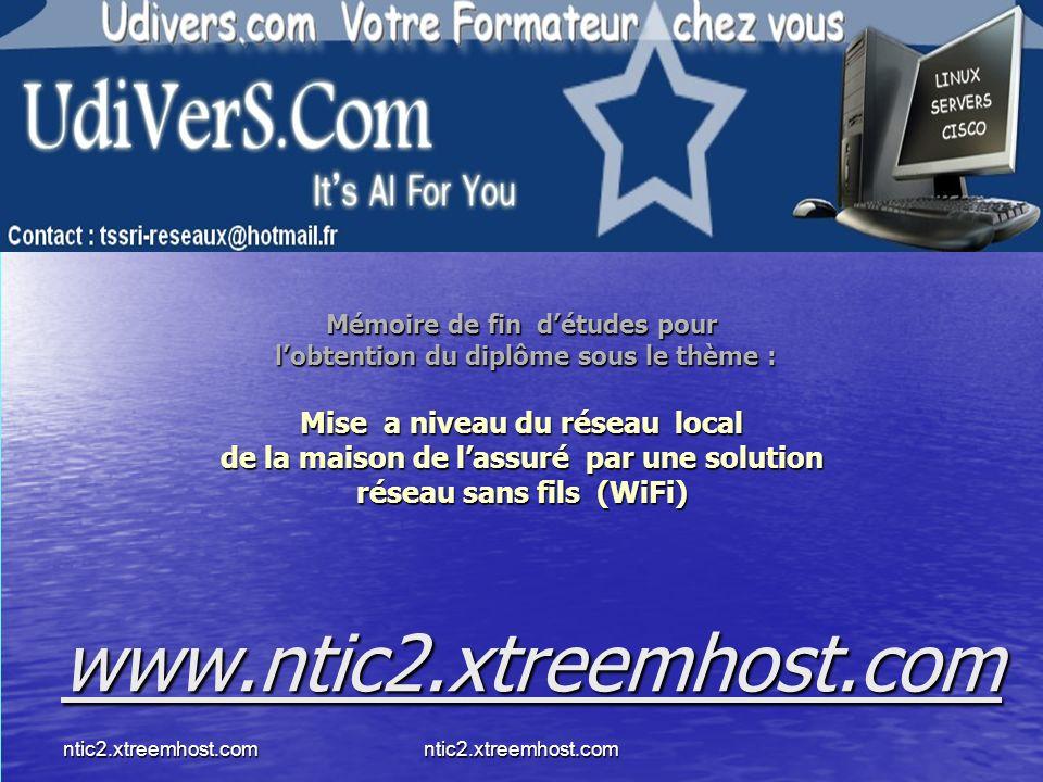 Mémoire de fin d'études pour l'obtention du diplôme sous le thème : Mise a niveau du réseau local de la maison de l'assuré par une solution réseau sans fils (WiFi) www.ntic2.xtreemhost.com