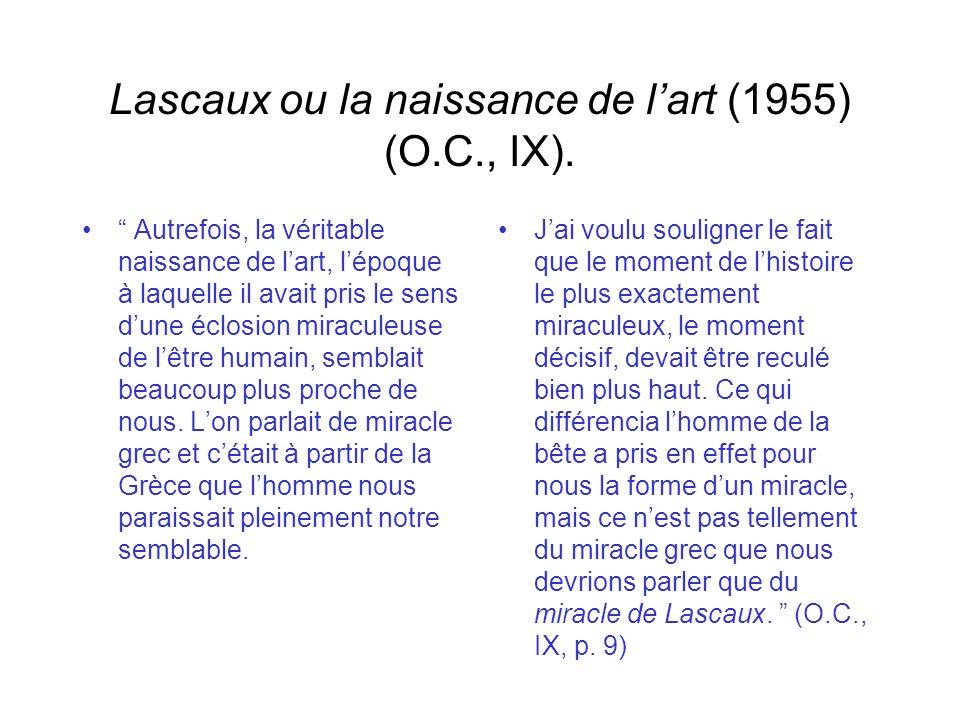 Lascaux ou la naissance de l'art (1955) (O.C., IX).