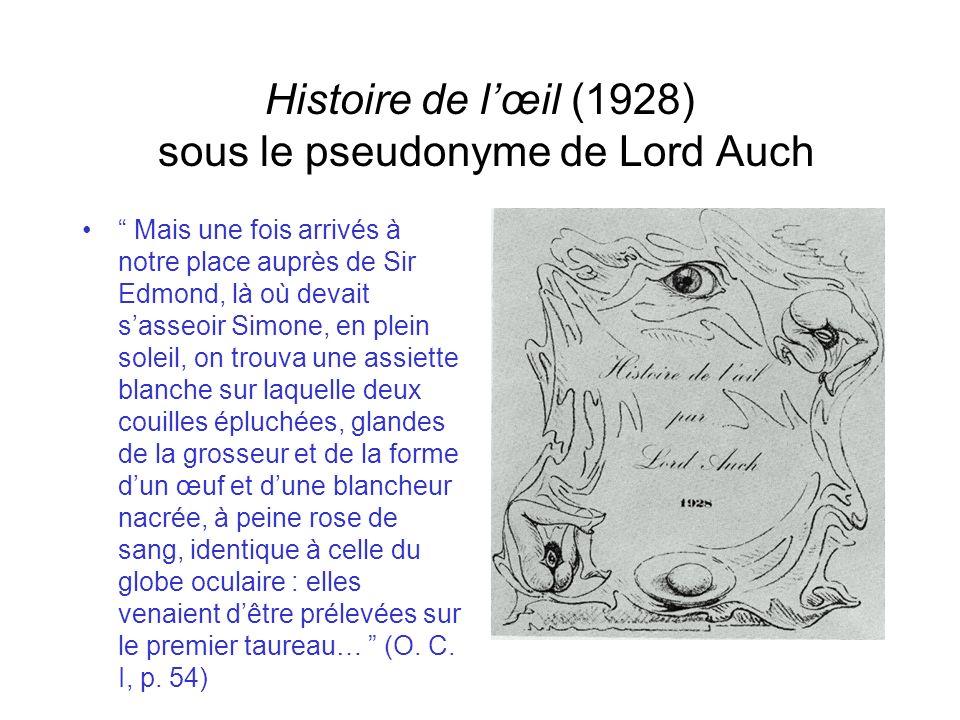 Histoire de l'œil (1928) sous le pseudonyme de Lord Auch