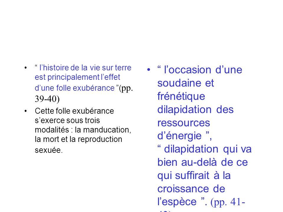 l'histoire de la vie sur terre est principalement l'effet d'une folle exubérance (pp. 39-40)