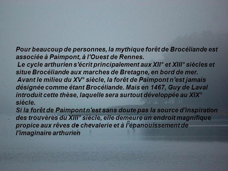 Pour beaucoup de personnes, la mythique forêt de Brocéliande est associée à Paimpont, à l Ouest de Rennes.