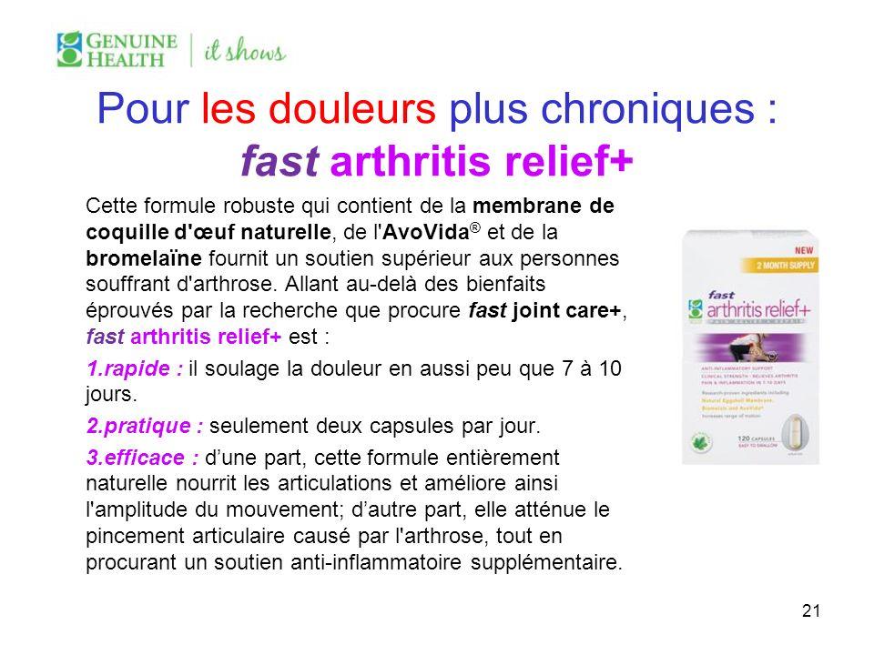 Pour les douleurs plus chroniques : fast arthritis relief+