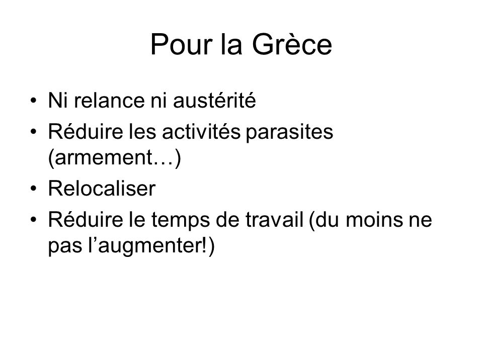 Pour la Grèce Ni relance ni austérité
