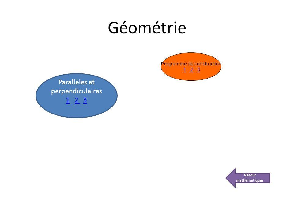 Géométrie Parallèles et perpendiculaires 1 2 3
