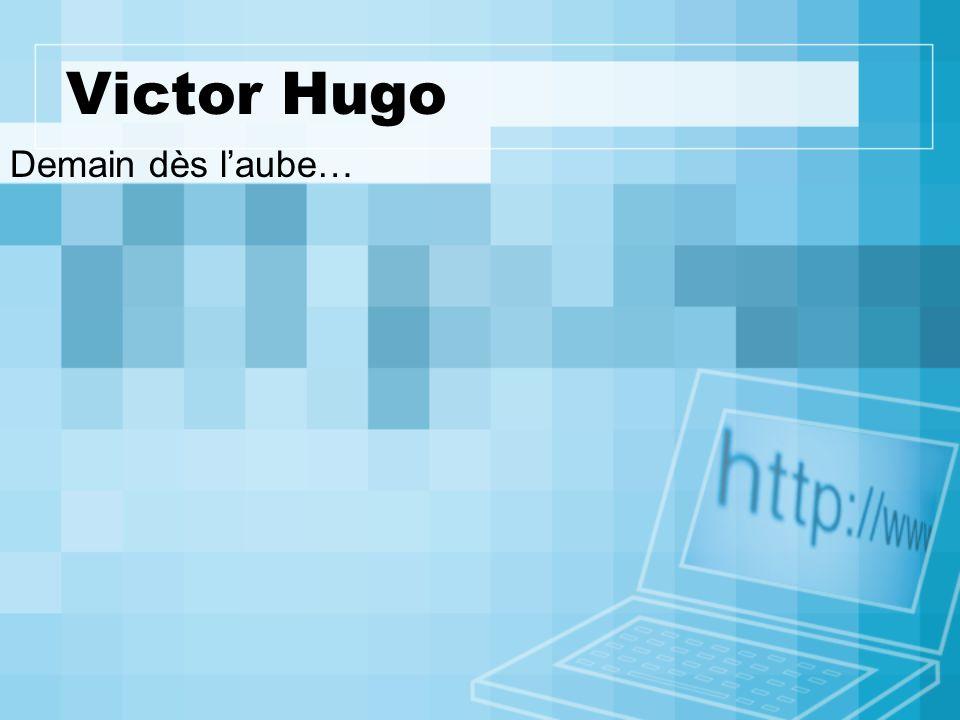 Victor Hugo Demain dès l'aube…