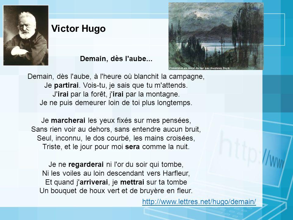Victor Hugo Demain, dès l aube...