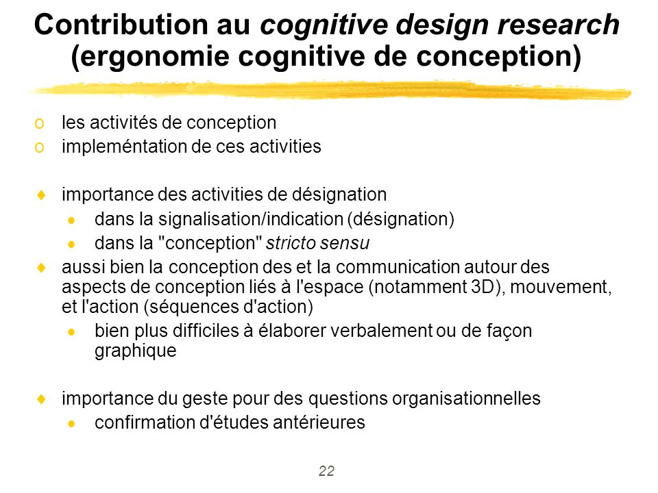 Contribution au cognitive design research (ergonomie cognitive de conception)