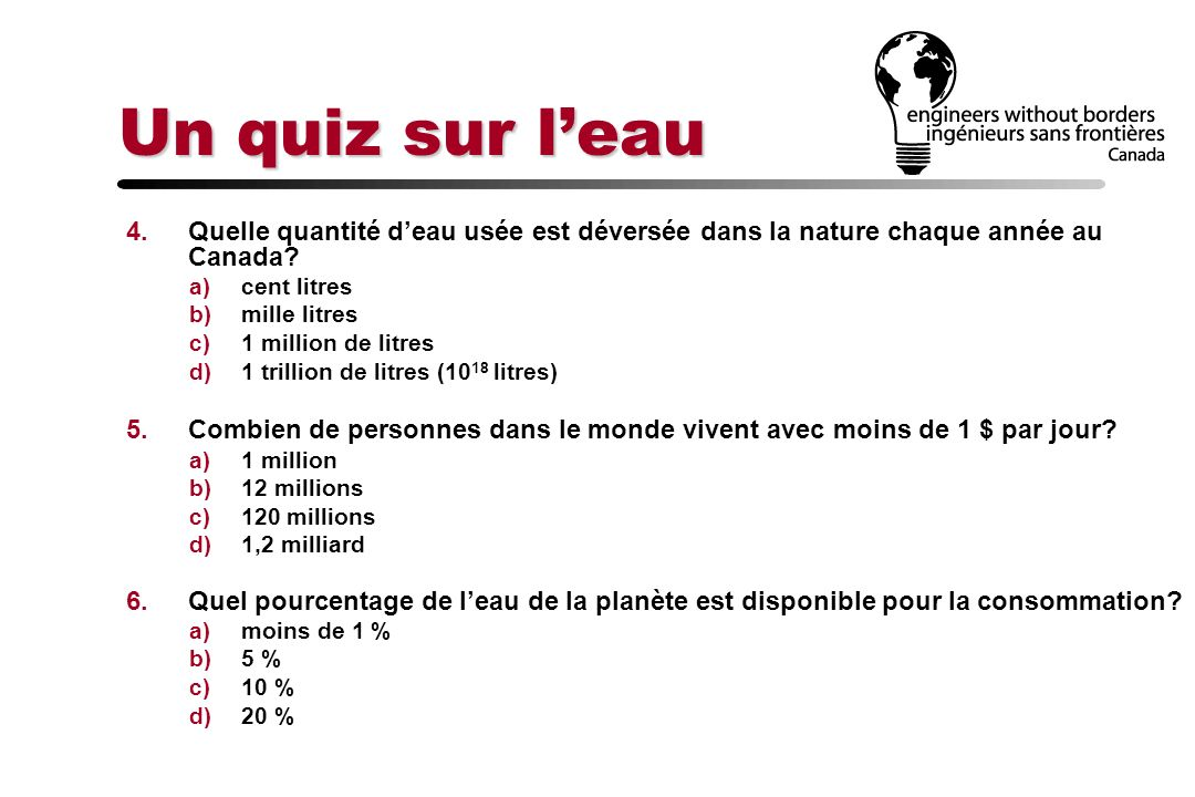 Un quiz sur l'eau Quelle quantité d'eau usée est déversée dans la nature chaque année au Canada cent litres.