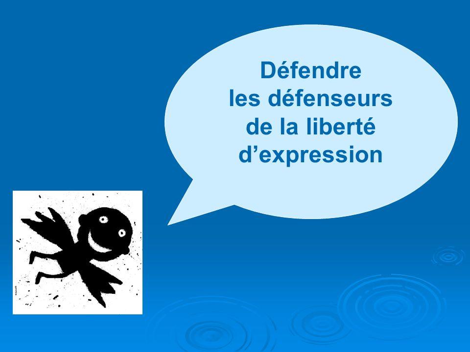 les défenseurs de la liberté d'expression