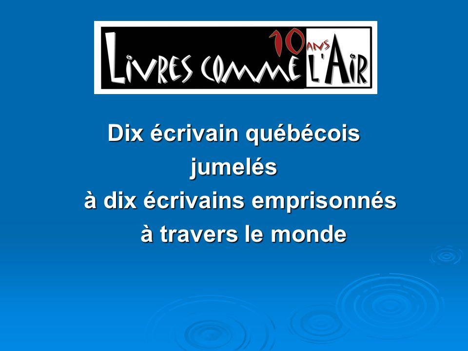 Dix écrivain québécois à dix écrivains emprisonnés