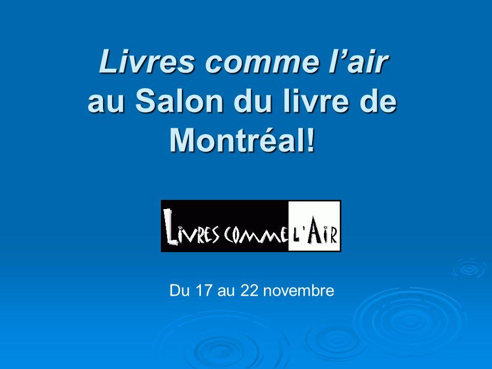 Livres comme l'air au Salon du livre de Montréal!