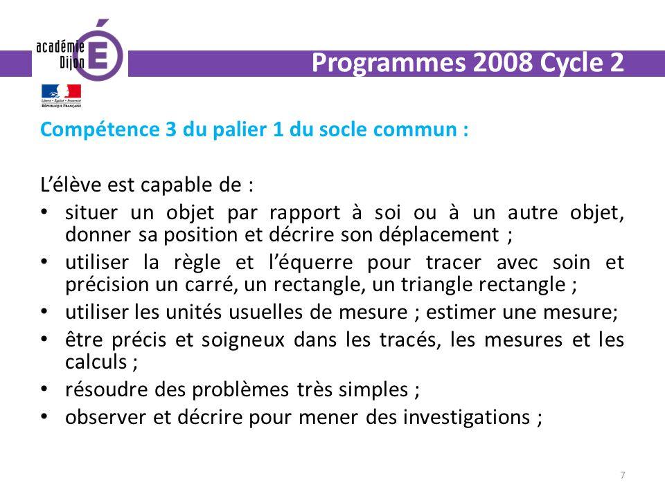 Programmes 2008 Cycle 2 Compétence 3 du palier 1 du socle commun :