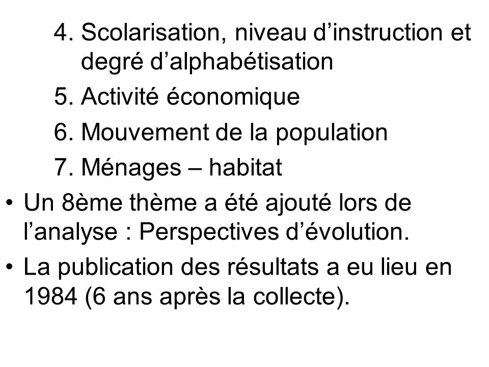 6. Mouvement de la population 7. Ménages – habitat