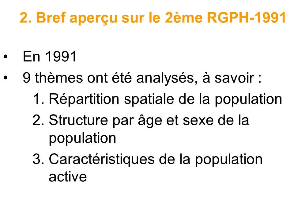 2. Bref aperçu sur le 2ème RGPH-1991