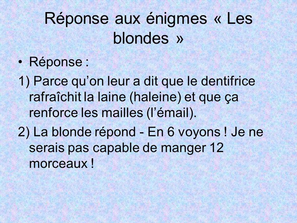 Réponse aux énigmes « Les blondes »