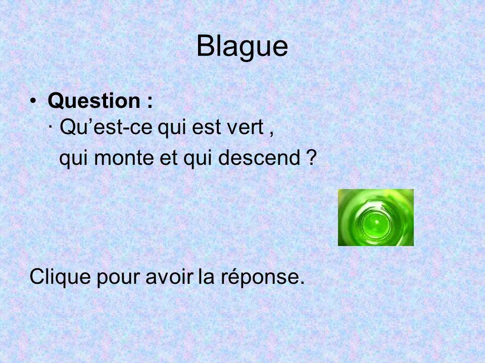 Blague Question : · Qu'est-ce qui est vert ,