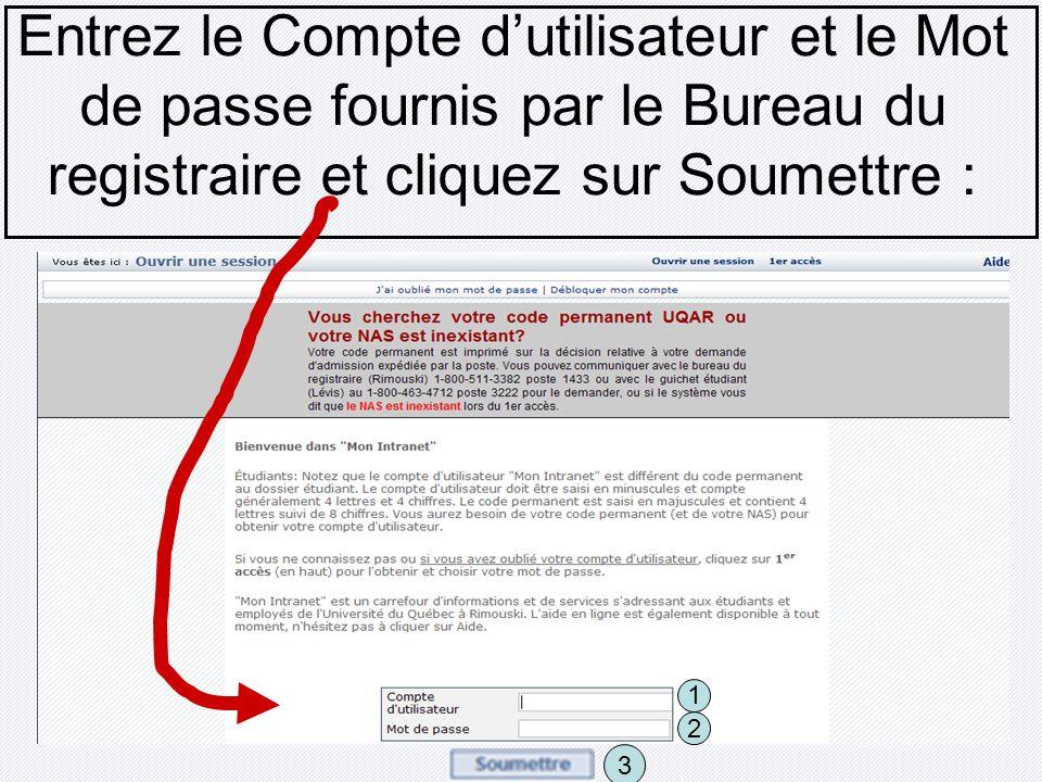 Entrez le Compte d'utilisateur et le Mot de passe fournis par le Bureau du registraire et cliquez sur Soumettre :
