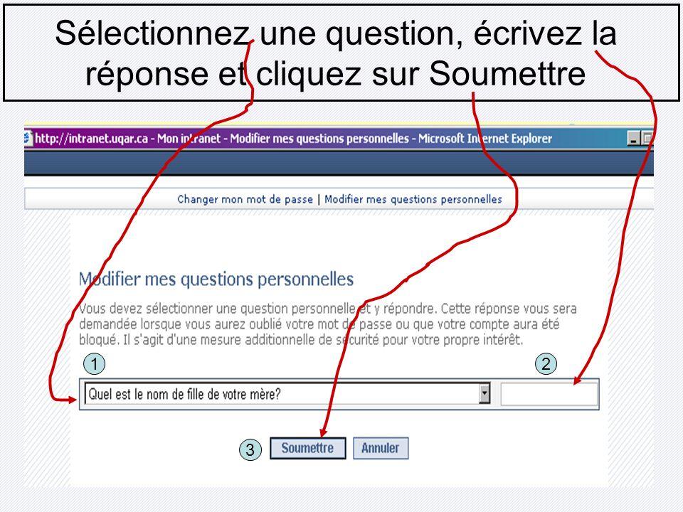 Sélectionnez une question, écrivez la réponse et cliquez sur Soumettre