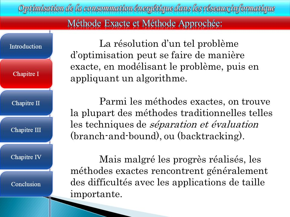 Méthode Exacte et Méthode Approchée: