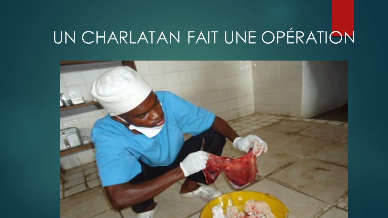 UN CHARLATAN FAIT UNE OPÉRATION