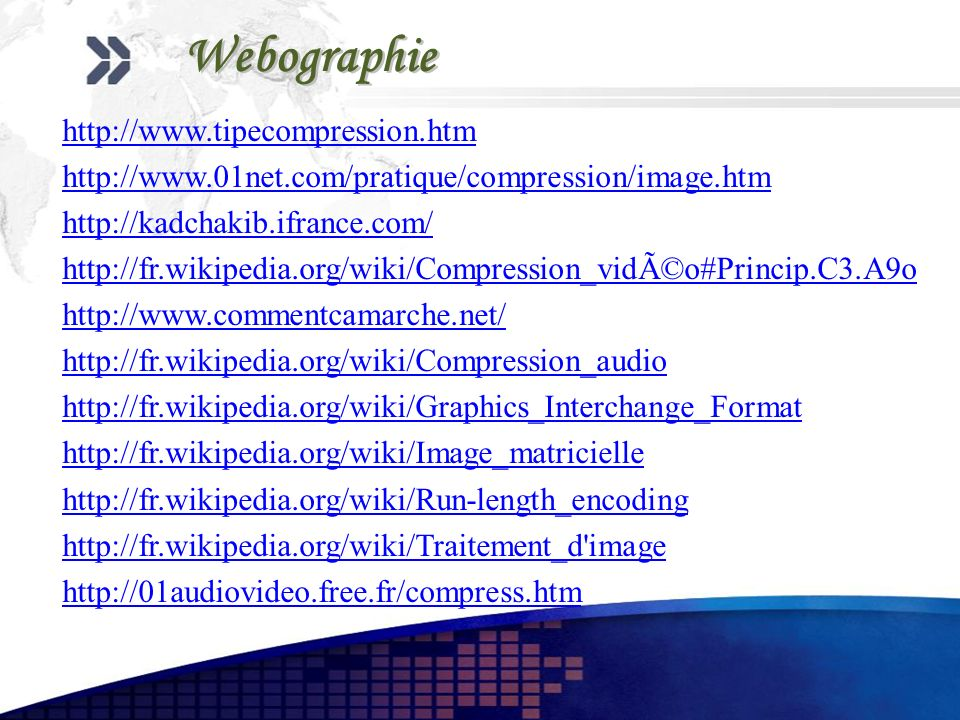 Webographie http://www.tipecompression.htm
