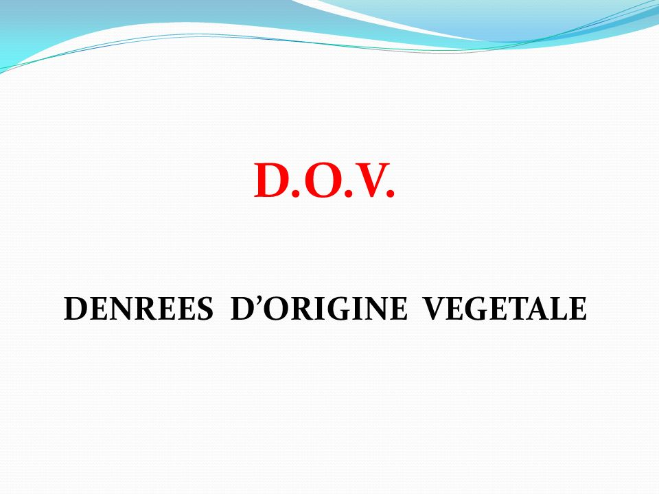 DENREES D'ORIGINE VEGETALE