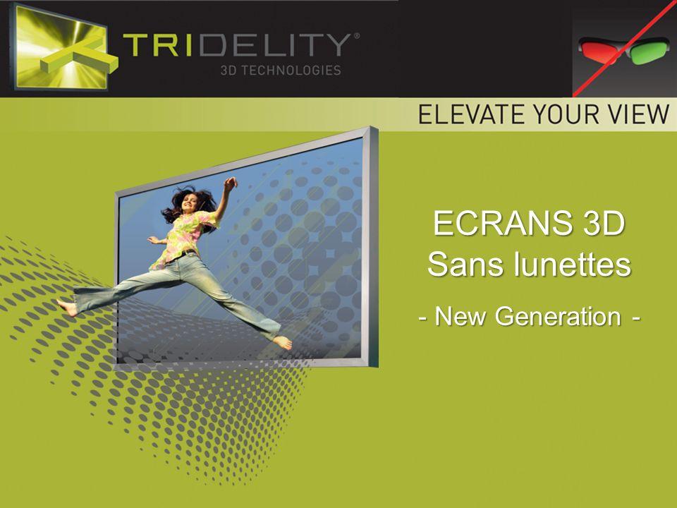 ECRANS 3D Sans lunettes - New Generation -