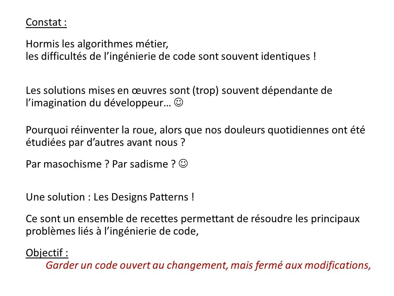 Une solution : Les Designs Patterns !
