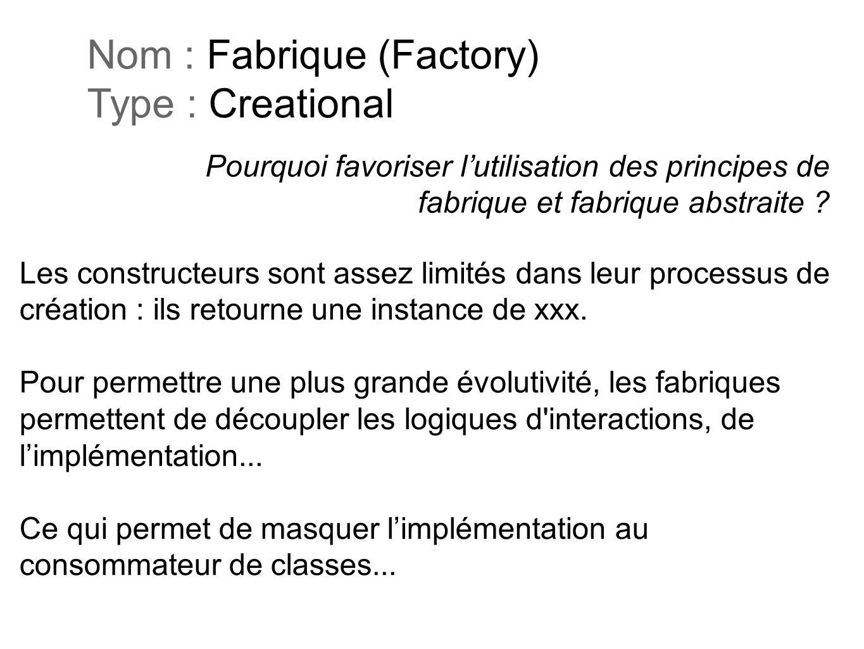Nom : Fabrique (Factory) Type : Creational