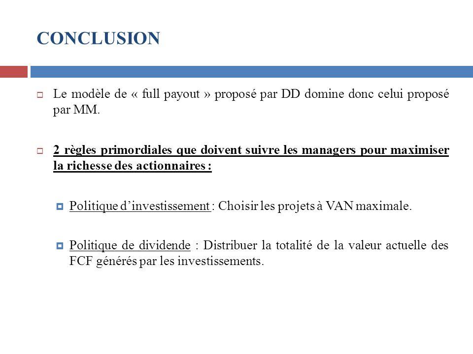 CONCLUSION Le modèle de « full payout » proposé par DD domine donc celui proposé par MM.