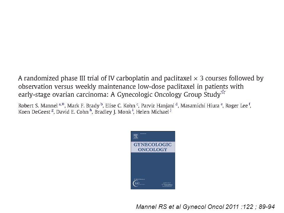 Mannel RS et al Gynecol Oncol 2011 :122 ; 89-94