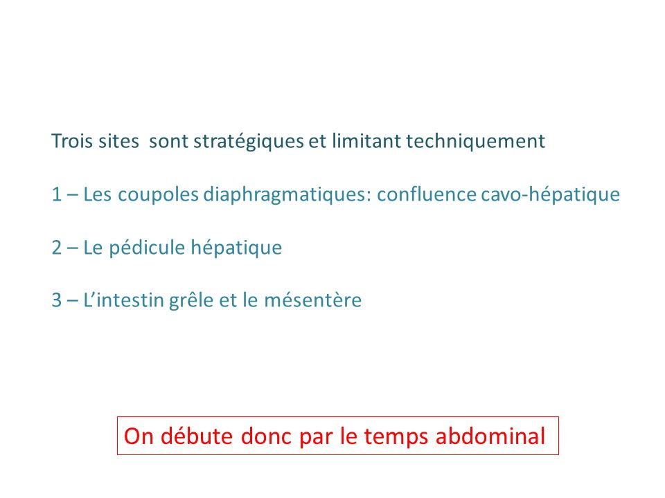 On débute donc par le temps abdominal