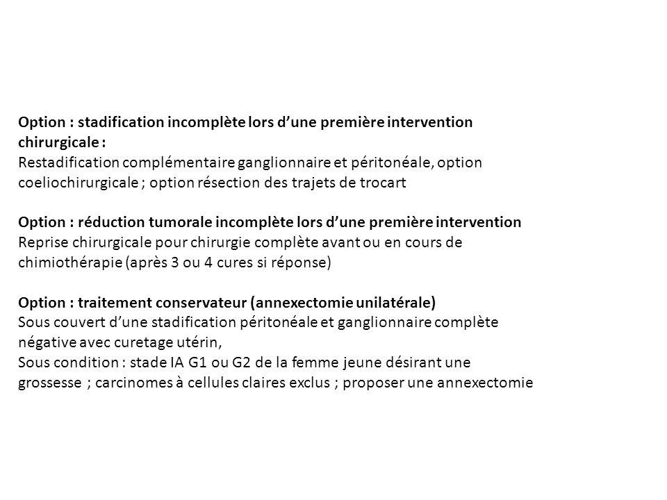 Option : stadification incomplète lors d'une première intervention