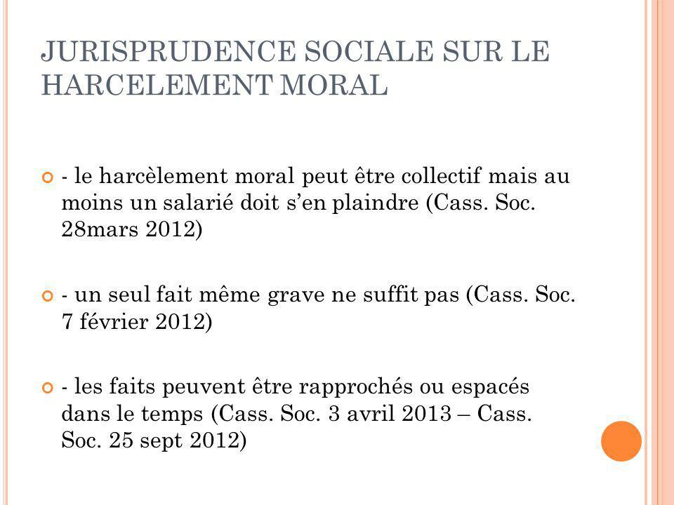 JURISPRUDENCE SOCIALE SUR LE HARCELEMENT MORAL