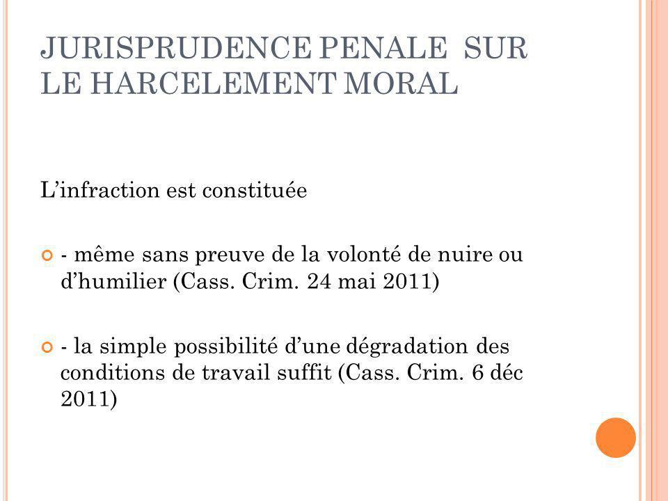 JURISPRUDENCE PENALE SUR LE HARCELEMENT MORAL