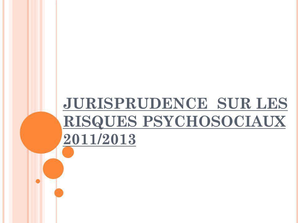 JURISPRUDENCE SUR LES RISQUES PSYCHOSOCIAUX 2011/2013